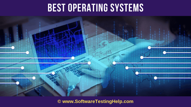 10 Best Operating Systems for Laptops and Computers [2020 ...