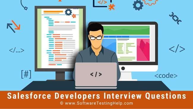 Top 84 Salesforce Developer Interview Questions And Answers 2019