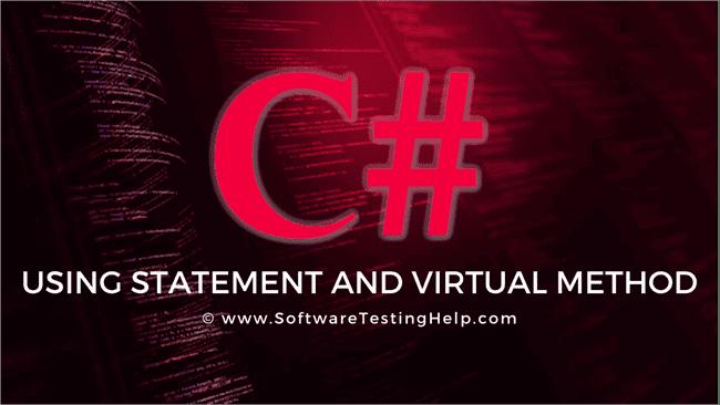 C# Using Statement and Virtual Method