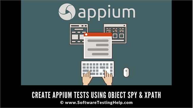 Create Appium Tests Using Object Spy & XPath