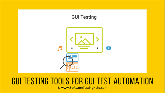 GUI Testing Tools For GUI Test Automation