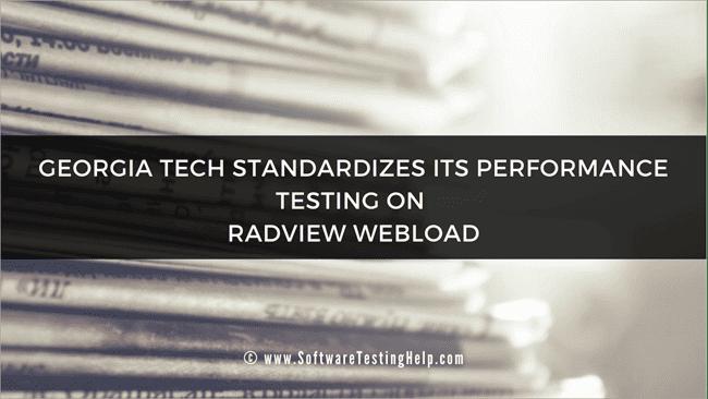 Georgia Tech Standardizes Its Performance Testing On RadView WebLOAD