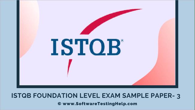ISTQB Foundation Level Exam Sample Paper- 3