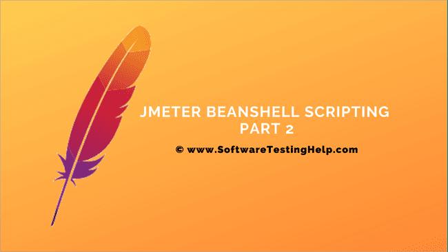 JMeter BeanShell Scripting Part 2