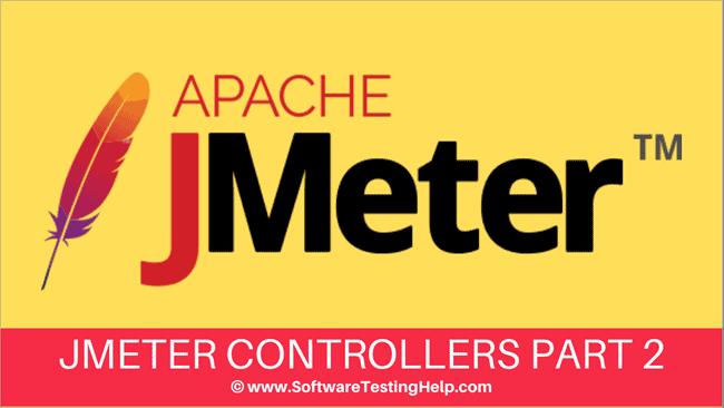 Jmeter Controllers Part 2