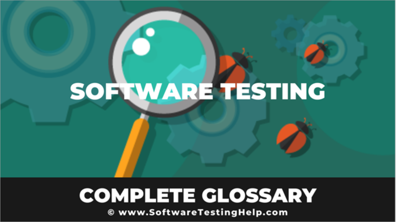 Software Testing Definitions And Terms Glossary