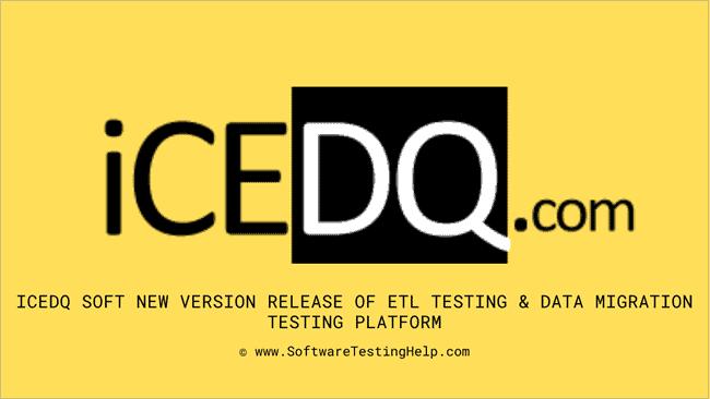 iCEDQ Soft New Version Release of ETL Testing & Data Migration Testing Platform