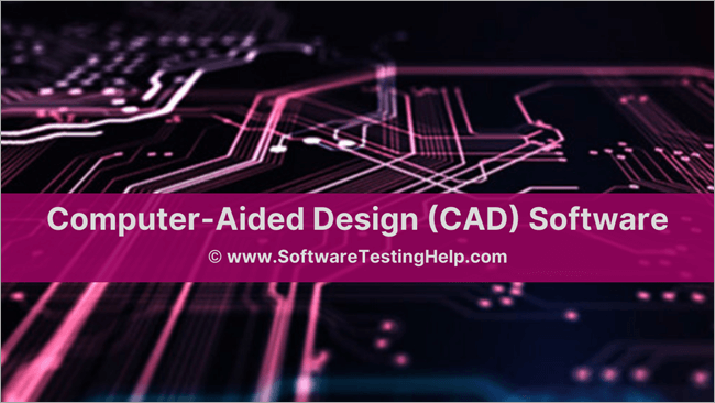 Computer-Aided Design (CAD) software