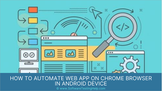 How To Automate Web App On Chrome Browser In Android Device