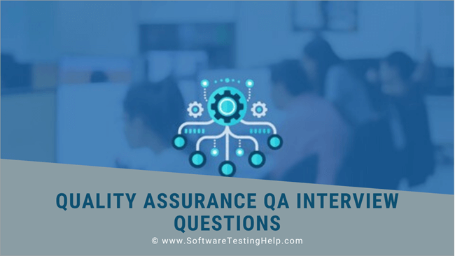 Quality Assurance QA Interview Questions