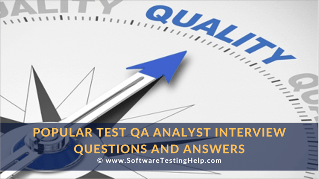 Test QA Analyst Interview Questions