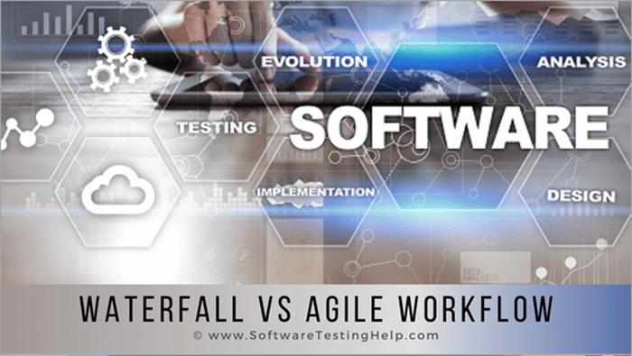 Waterfall Vs Agile Workflow