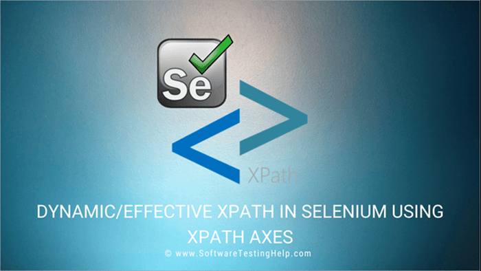 Xpath Axes for Dynamic Xpath in Selenium