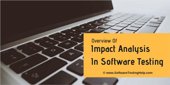 Impact Analysis in Software Testing