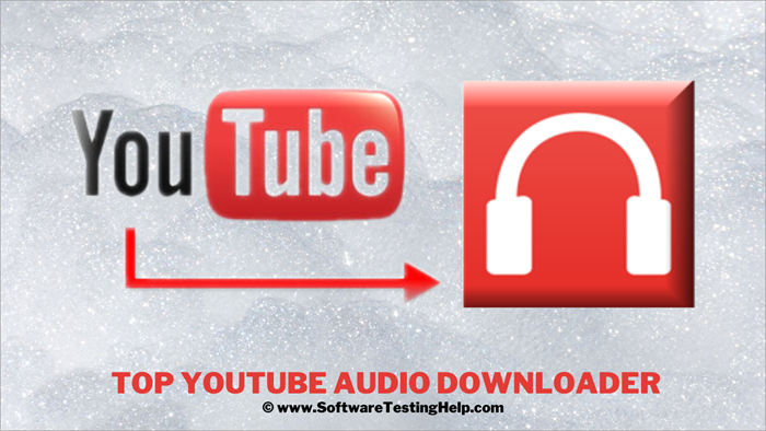 12 Youtube Audio Downloader To Convert Youtube Videos To Mp3 2021 List
