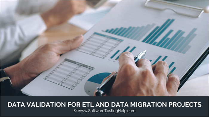 Data Validation for ETL and Data Migration Projects