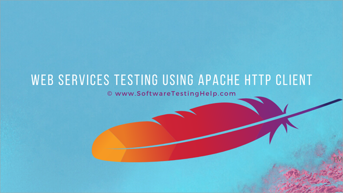Web Services Testing Using Apache HTTP Client