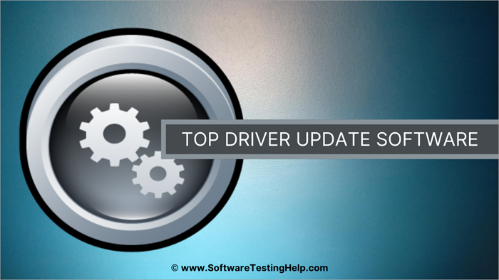 Top 10 Best Driver Updater Tools For Optimum Pc Performance