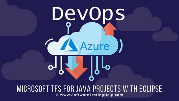 Microsoft TFS For JAVA Projects With Eclipse In DevOps