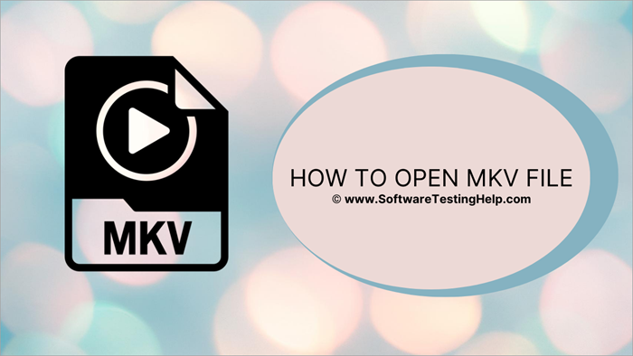 How To Open Mkv File On Windows And Mac Mkv Converters