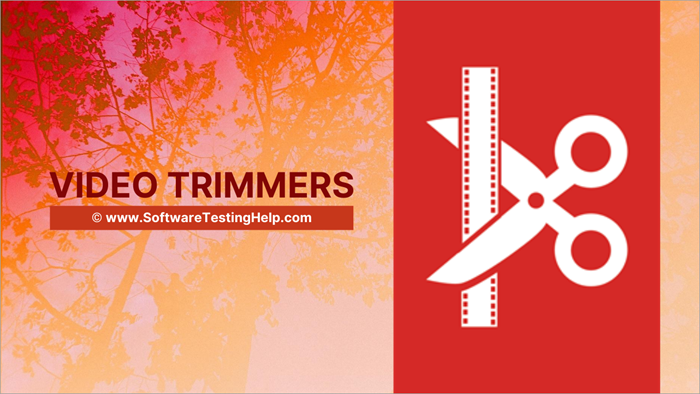 Video Trimmers