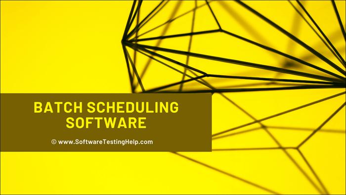 Batch Scheduling Software