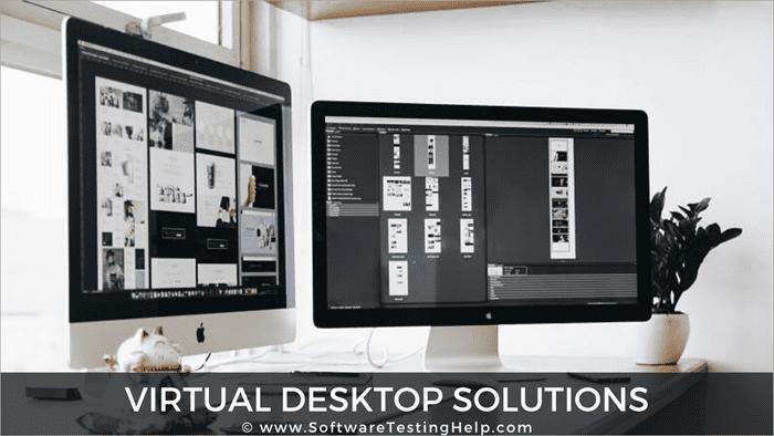 Virtual Desktop Solutions