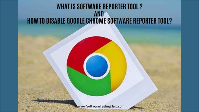 What is Software Reporter Tool _ and How to Disable Google Chrome Software Reporter Tool_