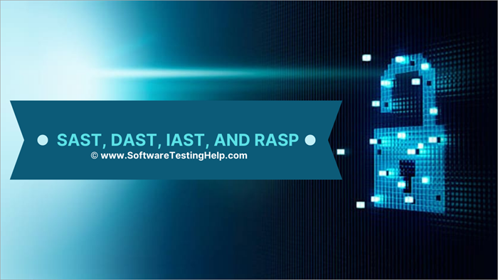 Differences between SAST, DAST, IAST, and RASP