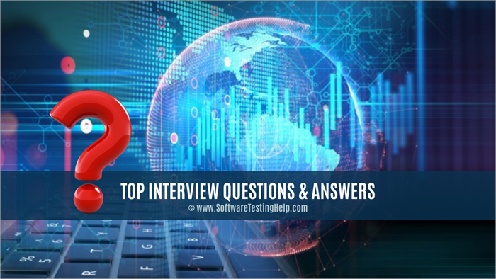 Top Interview Questions & Answers