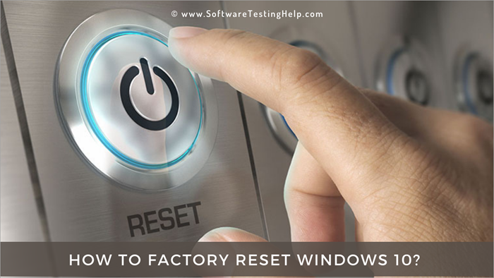 How to Factory Reset Windows 10 on Your PC
