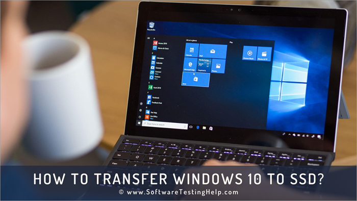 How To Transfer Windows 10 To SSD