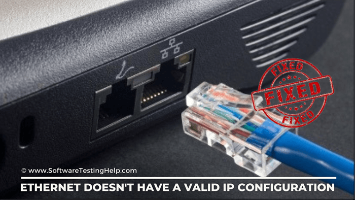Ethernet Doesn't Have a Valid IP Configuration_ Fixed