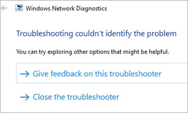 Troubleshooting couldn't identify the problem