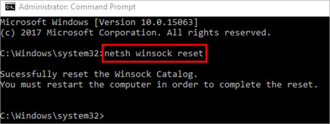 "Type ""netsh winsock reset"""