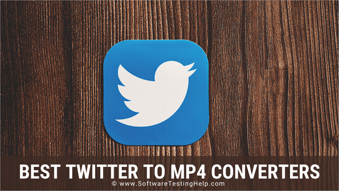 10 Best Twitter To Mp4 Converters Updated 2021 Rankings